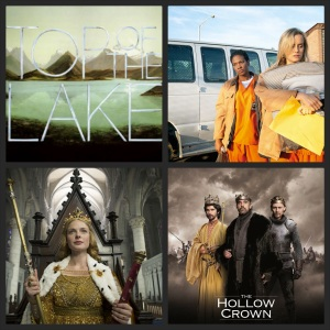 Top of the Lake, Orange is the New Black, The Hollow Crown, The White Queen